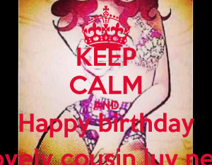 Happy Birthday To My Favorite Cousin Keep calm and happy birthday