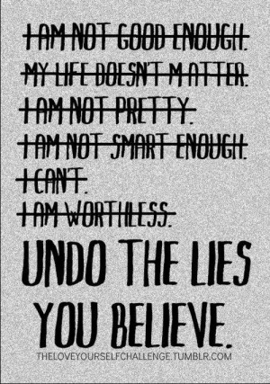Undo the lies and believe the truth