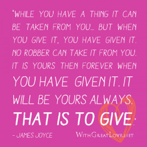 With Great Love – Giving Quotes – that is to give