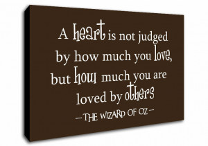 Quotes Wizard Of Oz A Heart Is Not Judged Chocolate Canvas Prints