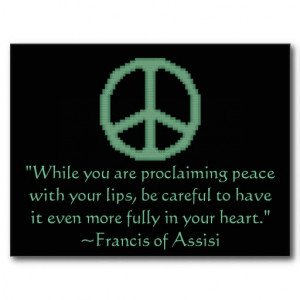 while you are proclaiming peace with your lips, be careful to have it ...