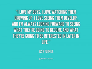 quote-Josh-Turner-i-love-my-boys-i-love-watching-224433.png