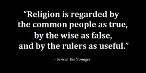 ... -by-the-wise-as-false-and-by-the-rulers-as-useful-seneca-the-younger