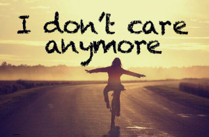 don't care anymore