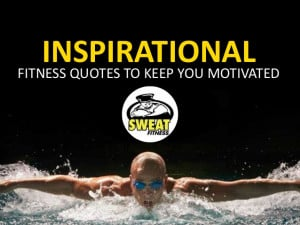 Inspirational Fitness Quotes to Keep You Motivated