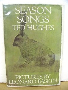 Season Songs by Ted Hughes with pictures by Leonard Baskin 1975 HB DJ