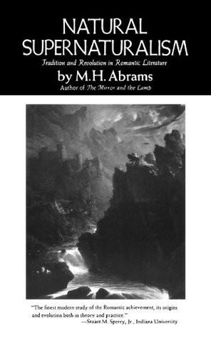 Cynthia Kuhn's Reviews > Natural Supernaturalism: Tradition and ...