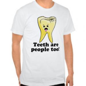 Dental Assistant Humor T-shirts & Shirts