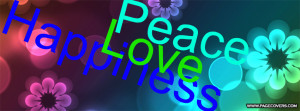 Peace Love And Happiness...