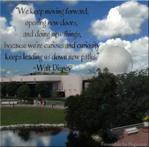 Epcot from the monorail, Disney Quote, Focused on the Magic ...