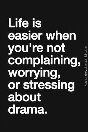 Seriously! No drama. No complaining. No criticizing.