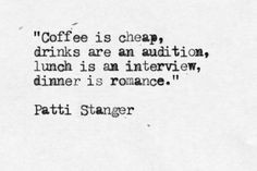 lunch is an interview and dinner is romance Patti Stanger More