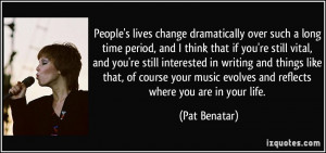 People's lives change dramatically over such a long time period, and I ...