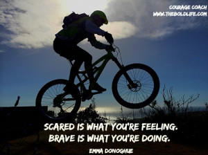 Courage is a choice that requires action. Courage quotes will inspire ...