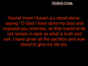 done my duty and exposed you enemies (Imam Hussain As English Sayings