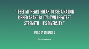 quote-Melissa-Etheridge-i-feel-my-heart-break-to-see-83143.png