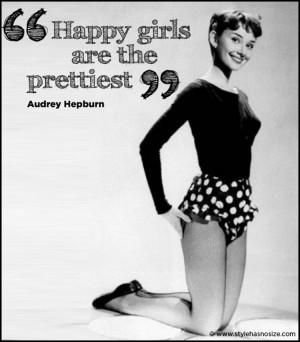 """Audrey Hepburn: """" Happy girls….."""""""