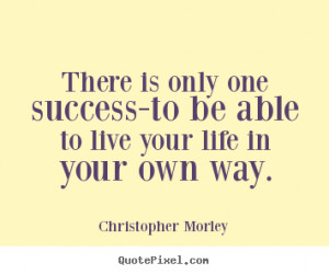 live your life quotes and sayings inspirational quotes