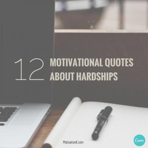 12 Motivational Quotes About Hardships | MotivationK