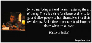 Sometimes being a friend means mastering the art of timing. There is a ...