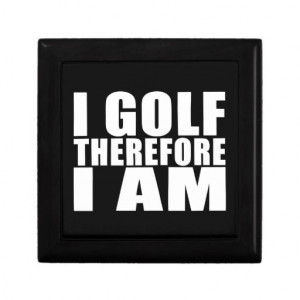 Funny Golfers Quotes Jokes : I Golf therefore I am Gift Box