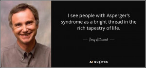 see people with Asperger's syndrome as a bright thread in the rich ...