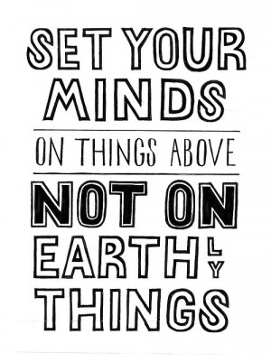 Bible, quotes, wise, sayings, set your mind
