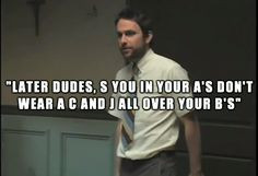 ... OF THE GREATEST 'IT'S ALWAYS SUNNY IN PHILADELPHIA' QUOTES More