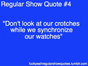 Regular Show Quotes!