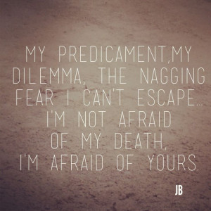 Death life fear loss grief quote