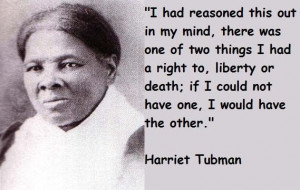 Harriet tubman famous quotes 4