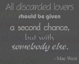 Mae West on discarded lovers