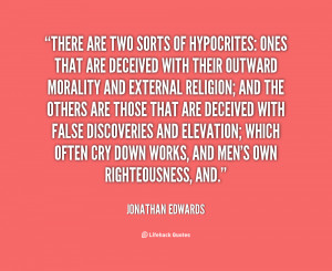 Quotes About Hypocrites /quote-jonathan-edwards-there-are-two-sorts-of ...