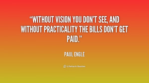 quote-Paul-Engle-without-vision-you-dont-see-and-without-177070.png