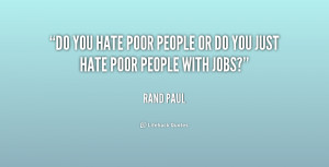 quote-Rand-Paul-do-you-hate-poor-people-or-do-204904.png