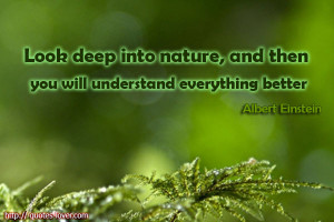 Look Deep into Nature Quote
