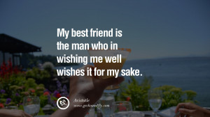 quotes about friendship love friends My best friend is the man who in ...