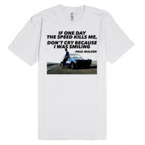 Fast and Furious, Paul Walker Quote More