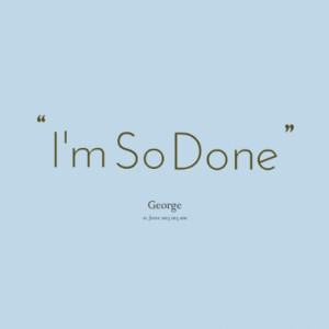 Quotes About: done