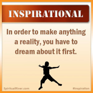 ... reality, you have to dream about it first. - Adora Svitak #inspiration