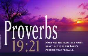 ... Heart But It is The Lord's Purpose That Prevails - Bible Quote
