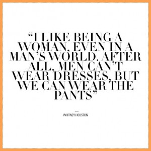 Like Being A Woman In A Man's World. After-All, Men Can't Wear ...