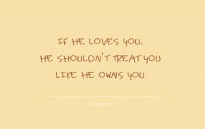 Love doesnt mean ownership quote