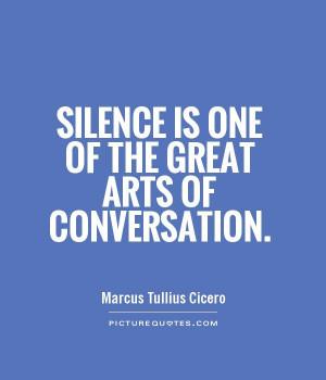 Silence Quotes Conversation Quotes Marcus Tullius Cicero Quotes