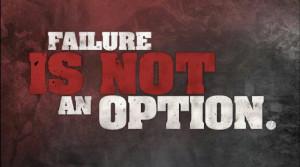 FAILURE-NOT-AN-OPTION.jpg