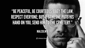 ... quotes/quote-Malcolm-X-be-peaceful-be-courteous-obey-the-law-25343.png
