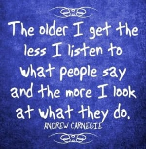QUOTE OF THE DAY-so often what people say and do are not the same!