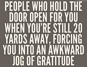 funny quote the awkward run when someone holds the door open for you