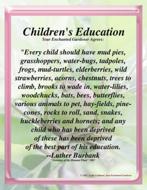 Luther Burbank quote on children's education ~ plantyourdream.net/wp ...