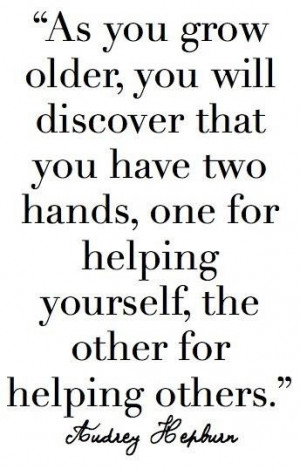 Audrey hepburn, quotes, sayings, you have two hands, help